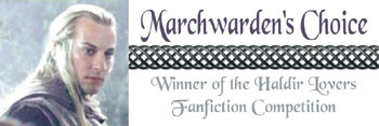 Winner of The Marchwarden's Choice competitive story challenge at Haldir Lovers, Spring 2005